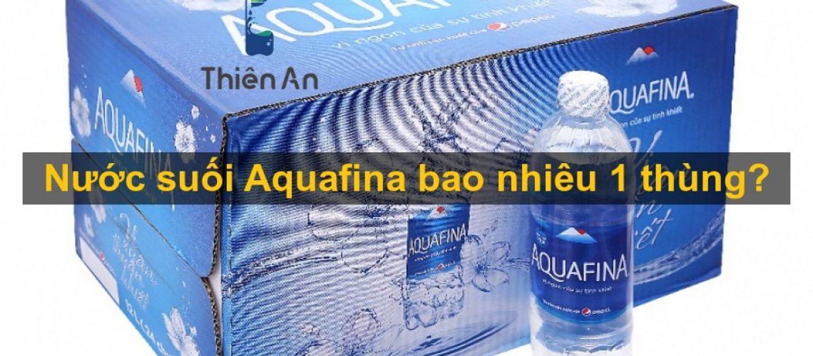 Nước suối aquafina bao nhiêu 1 thùng